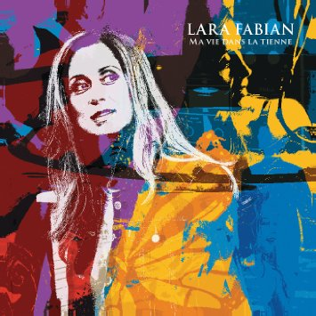 Lara Fabian: Ma Vie Dans La Tienne (CD)