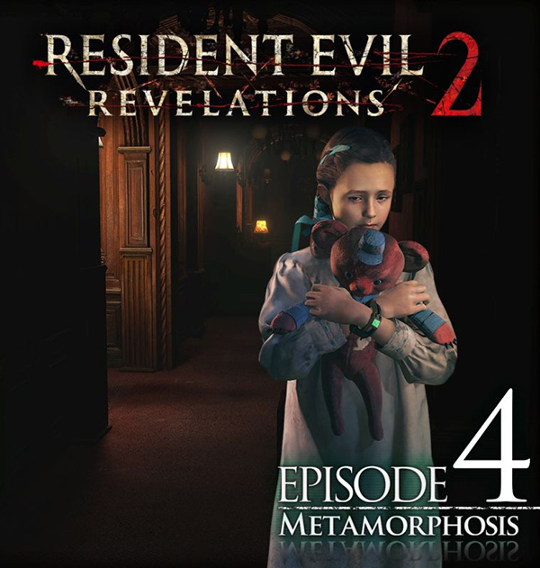 Resident Evil. Revelations 2. Episode Four: Metamorphosis