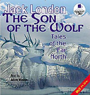 Джек Лондон. Сын волка: Рассказы далекого Севера (Цифровая версия)