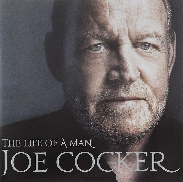 Joe Cocker. The Live Of A Man. Ultimate Hits 1964–2014 (2 CD)