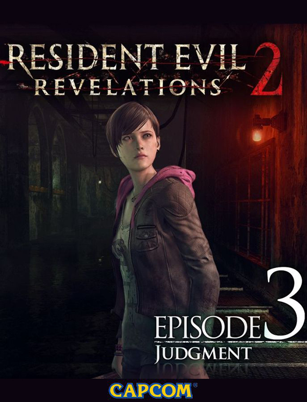 Resident Evil. Revelations 2. Episode Three: Judgment (Цифровая версия)