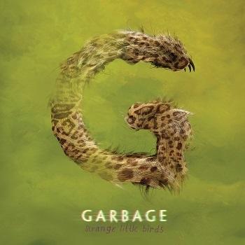 Garbage. Strange Little Birds