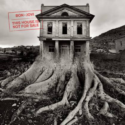Bon Jovi. This House Is Not For Sale
