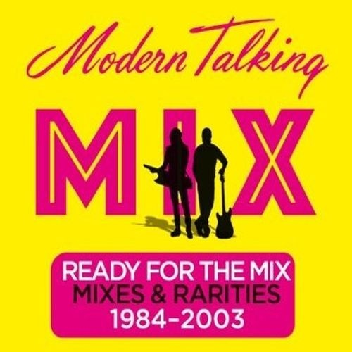 Modern Talking: Mix Ready For The Mix – Mixes & Rarities 1984–2003 (LP) cd modern talking ready for the mix