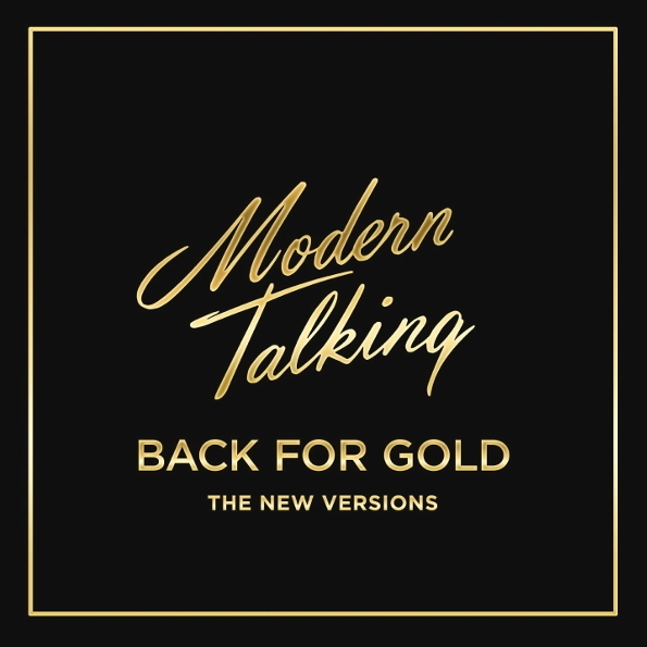 Modern Talking – Back For Gold: The New Versions (LP) modern talking modern talking back for gold – the new versions