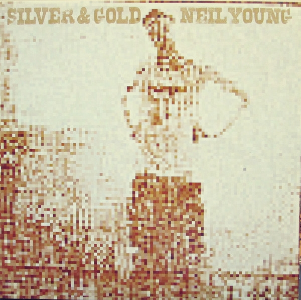 Neil Young – Silver And Gold (LP)
