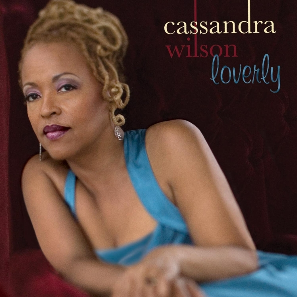Cassandra Wilson – Loverly (LP) дэнис уилсон dennis wilson bambu the caribou sessions lp