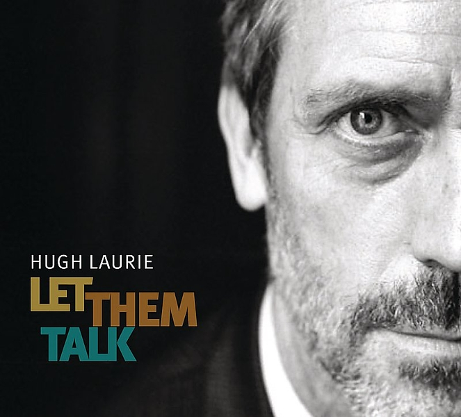 Hugh Laurie. Let Them Talk