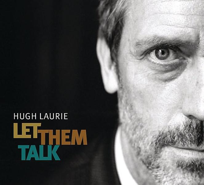 Hugh Laurie. Let Them TalkАльбом Hugh Laurie Let Them Talk &amp;ndash; первый альбом, записанный Хью Лори после того, как он заключил в 2010 году договор с лейблом Warner Bros Records.<br>