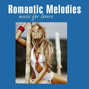 Сбрник. Romantic Melodies: Music For Lovers