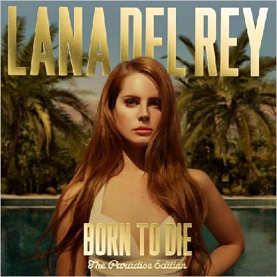Lana Del Rey: Born To Die – The Paradise Edition (LP) consenting to die
