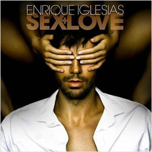 Enrique Iglesias: Sex And Love (CD)