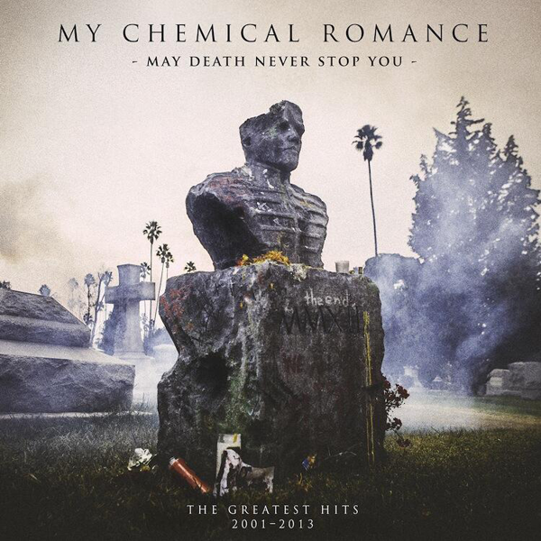 My Chemical Romance. May death never stop you. The greatest hits 2001–2013