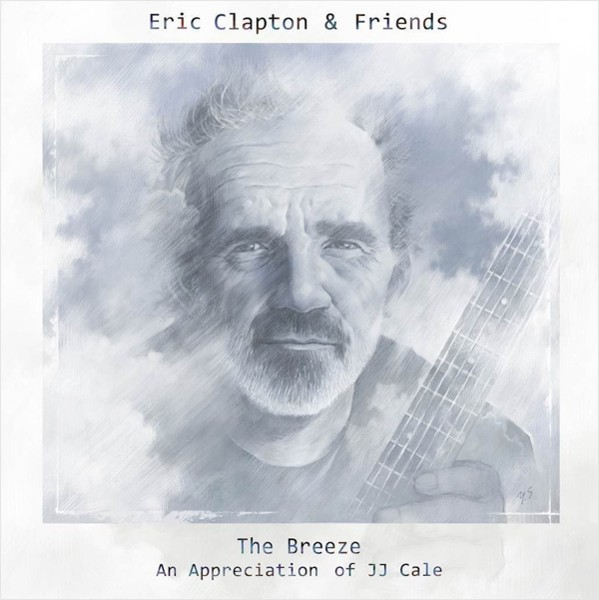 Eric Clapton & Friends: The Breeze – An Appreciation of JJCale (CD) cd диск eric clapton forever man best of 2 cd