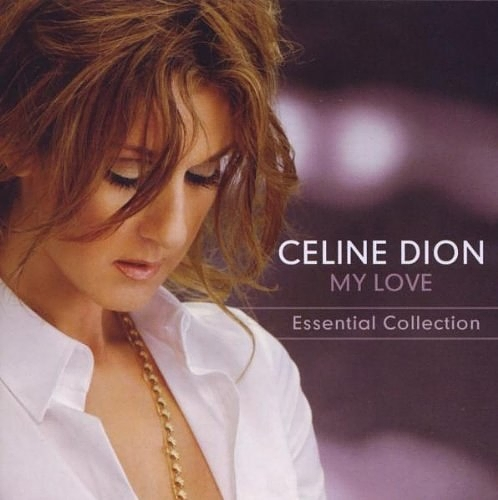 Celine Dion: My Love – Essential Collection (CD) my christmas cd