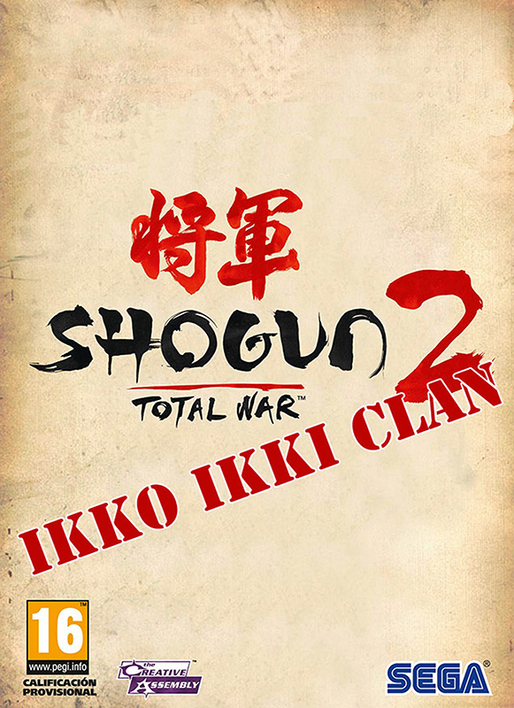 Total War: SHOGUN 2. Ikko Ikki Clan Pack