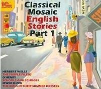 Classical Mosaic. English Stories. Part 1 (Цифровая версия)Лучшие рассказы всемирно известных писателей в великолепном исполнении носителей языка. Это разные литературные стили, захватывающие сюжеты, а также музыка и спецэффекты, которые помогают удерживать внимание и облегчают понимание иностранной речи<br>