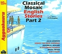 Classical Mosaic. English Stories. Part 2 (Цифровая версия) classical mosaic english stories part 3 цифровая версия