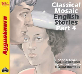Classical Mosaic. English Stories. Part 4 (Цифровая версия) classical mosaic english stories part 3 цифровая версия