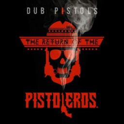 Dub Pistols. Return Of The Pistoleros