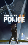 This Is the Police 2 [PC, Цифровая версия]