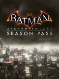 Batman: Рыцарь Аркхема. Season Pass (Batman: Arkham Knight) [PC, Цифровая версия]
