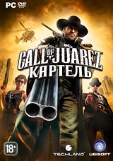 Call of Juarez. Картель