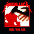 Metallica. Kill 'Em All (LP)