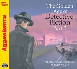The Golden Age of Detective Fiction. Part 3. Edgar Wallace (цифровая версия)